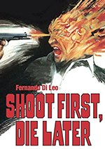 Shoot First, Die Later poster